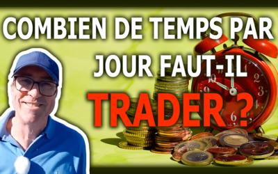 COMBIEN DE TEMPS PAR JOUR TRADER ?