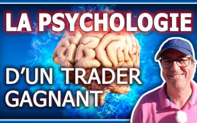 LA PSYCHOLOGIE D'UN TRADER GAGNANT