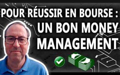 RÉUSSIR EN BOURSE AVEC UN BON MONEY MANAGEMENT