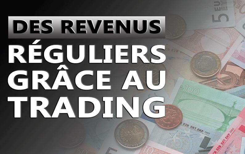 Des revenus réguliers grâce au trading