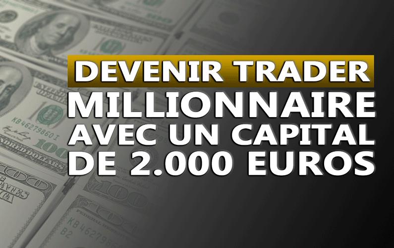 Devenir trader millionnaire avec un capital de 2000€uros
