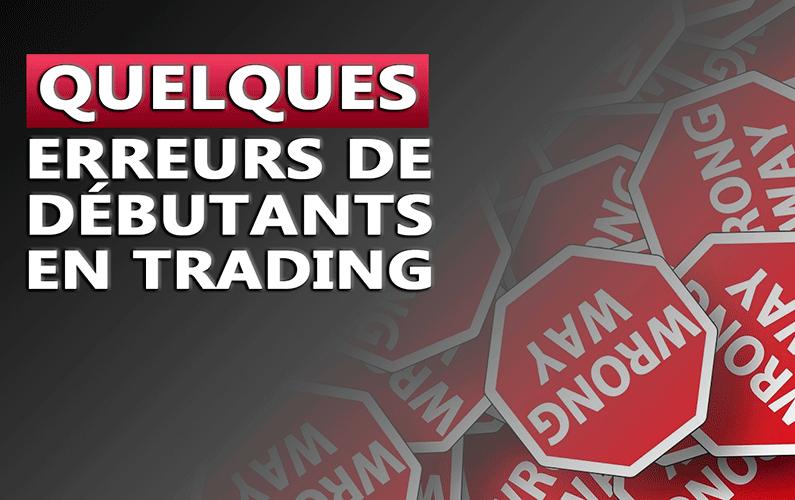 Quelques erreurs de débutants en trading