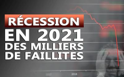 RÉCESSION EN 2021 DES MILLIERS DE FAILLITES