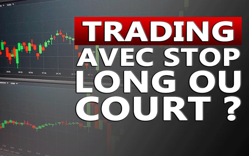 Trading avec stop loss long ou court