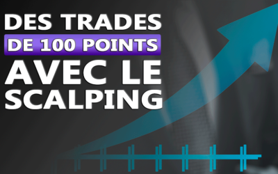 DES TRADES DE 100 POINTS AVEC LE SCALPING
