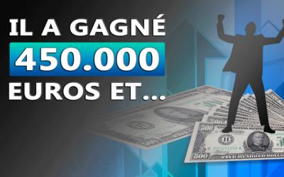 IL A GAGNÉ 450000 EUROS ET…