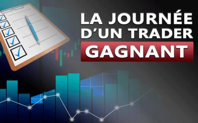 LA JOURNÉE D'UN TRADER GAGNANT